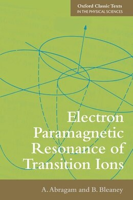 Book Electron Paramagnetic Resonance of Transition Ions by A. Abragam