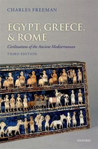 Book Egypt, Greece, and Rome: Civilizations of the Ancient Mediterranean by Charles Freeman