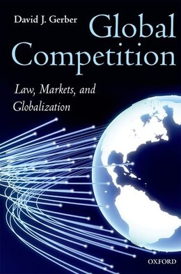Book Global Competition: Law, Markets, and Globalization by David Gerber