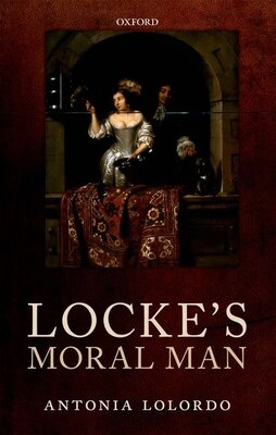 Book Lockes Moral Man by Antonia LoLordo