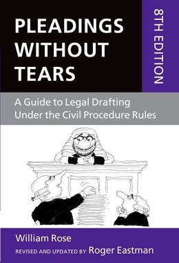 Book Pleadings Without Tears: A Guide to Legal Drafting Under the Civil Procedure Rules by Roger Eastman