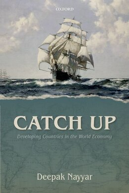 Book Catch Up: Developing Countries in the World Economy by Deepak Nayyar