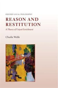 Book Reason and Restitution: A Theory of Unjust Enrichment by Charlie Webb