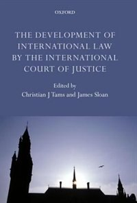 Book The Development of International Law by the International Court of Justice by Christian J. Tams