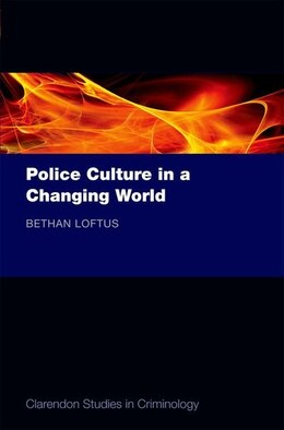 Book Police Culture in a Changing World by Bethan Loftus