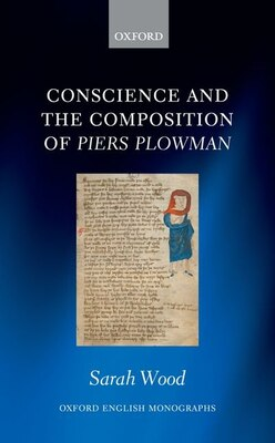 Book Conscience and the Composition of Piers Plowman by Sarah Wood