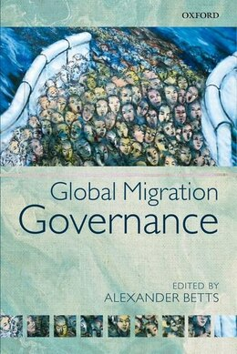 Book Global Migration Governance by Alexander Betts