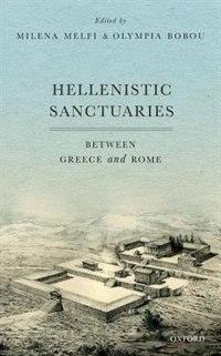 Book Hellenistic Sanctuaries: Between Greece and Rome by Milena Melfi