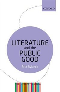 Book Literature and the Public Good: The Literary Agenda by Rick Rylance