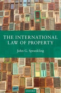 Book The International Law of Property by John G. Sprankling