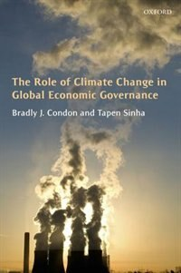 Book The Role of Climate Change in Global Economic Governance by Bradly J. Condon