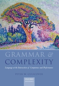Grammar and Complexity: Language at the Interface of Competence and Performance