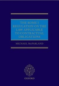 Book The Rome I Regulation on the Law Applicable to Contractual Obligations by Michael McParland