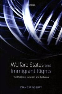 Book Welfare States and Immigrant Rights: The Politics of Inclusion and Exclusion by Diane Sainsbury
