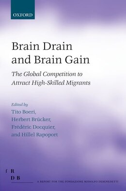 Book Brain Drain and Brain Gain: The Global Competition to Attract High-Skilled Migrants by Tito Boeri
