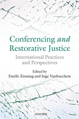 Book Conferencing and Restorative Justice: International Practices and Perspectives by Estelle Zinsstag