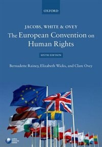 Jacobs, White and Ovey: The European Convention on Human Rights