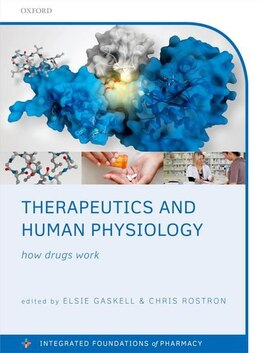 Book Therapeutics and Human Physiology: How drugs work by Elsie Gaskell
