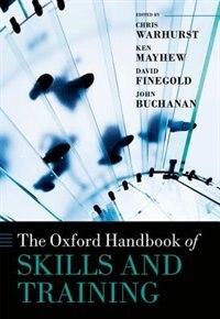 Book The Oxford Handbook of Skills and Training by John Buchanan