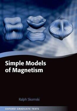 Book Simple Models of Magnetism by Ralph Skomski