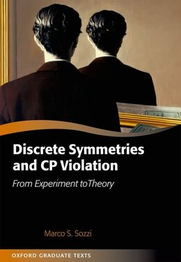 Book Discrete Symmetries and CP Violation: From Experiment to Theory by Marco Sozzi