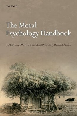 Book The Moral Psychology Handbook by John M. Doris