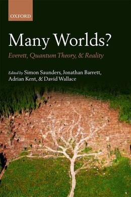 Book Many Worlds?: Everett, Quantum Theory, and Reality by Simon Saunders