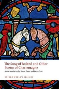 Book The Song of Roland and Other Poems of Charlemagne by Simon Gaunt