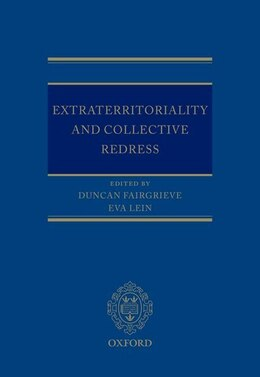 Book Extraterritoriality and Collective Redress by Duncan Fairgrieve