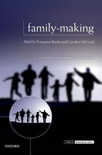 Book Family-Making: Contemporary Ethical Challenges by Francoise Baylis