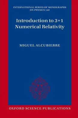 Book Introduction to 3+1 Numerical Relativity by Miguel Alcubierre