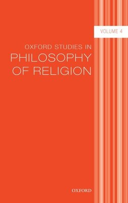Book Oxford Studies in Philosophy of Religion Volume 4 by Jonathan Kvanvig
