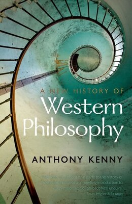 Book A New History of Western Philosophy by Anthony Kenny