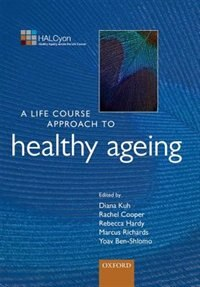 Book A Life Course Approach to Healthy Ageing by Diana Kuh