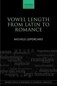 Book Vowel Length From Latin to Romance by Michele Loporcaro