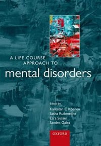 Book A Life Course Approach to Mental Disorders by Karestan C. Koenen