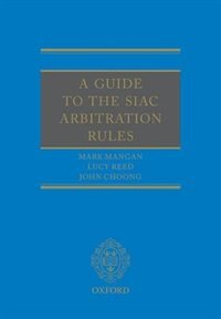 Book A Guide to the SIAC Arbitration Rules by Lucy Reed