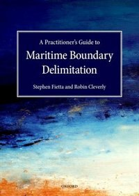 Book Practitioners Guide to Maritime Boundary Delimitation by Stephen Fietta