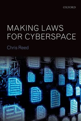 Book Making Laws for Cyberspace by Chris Reed