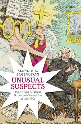 Book Unusual Suspects: Pitts Reign of Alarm and the Lost Generation of the 1790s by Kenneth R. Johnston