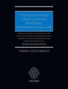 Book The Max Planck Encyclopedia of Public International Law: Index by Rudiger Wolfrum