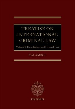 Book Treatise on International Criminal Law: Volume 1: Foundations and General Part by Kai Ambos