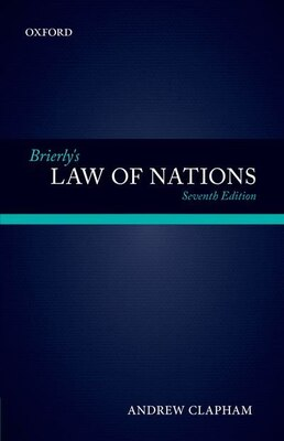 Book Brierlys Law of Nations: An Introduction to the Role of International Law in International Relations by Andrew Clapham