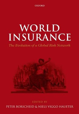 Book World Insurance: The Evolution of a Global Risk Network by Peter Borscheid