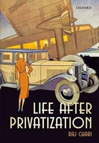 Book Life After Privatization by Raj Chari