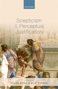 Book Scepticism and Perceptual Justification by Dylan Dodd