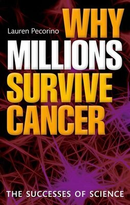 Book Why Millions Survive Cancer: The successes of science by Lauren Pecorino
