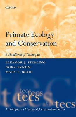 Book Primate Ecology and Conservation (TECS) by Eleanor Sterling