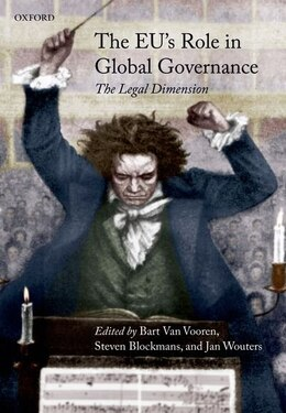 Book The EUs Role in Global Governance: The Legal Dimension by Bart Van Vooren