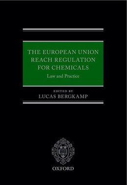 Book The European Union REACH Regulation for Chemicals: Law and Practice by Lucas Bergkamp